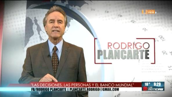 Opinión. Rodrigo Plancarte. Las decisiones, las personas y el Banco Mundial