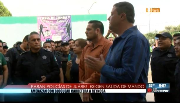 Paran policías de Juárez, exigen salida de mando