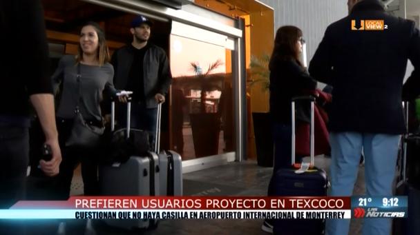 ¿Texcoco o Santa Lucía? Esta es la opinión de los usuarios del aeropuerto en la ciudad de Monterrey